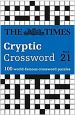 The Times Cryptic Crossword Book 21 : 100 World-Famous Crossword Puzzles (Paperback)