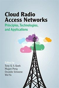 Cloud Radio Access Networks : Principles, Technologies, and Applications (Hardcover)