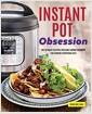 [중고] Instant Pot(r) Obsession: The Ultimate Electric Pressure Cooker Cookbook for Cooking Everything Fast (Paperback)