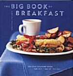The Big Book of Breakfast: Serious Comfort Food for Any Time of the Day (Paperback)
