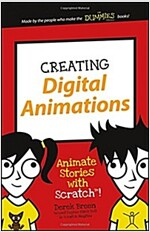Creating Digital Animations: Animate Stories with Scratch! (Paperback)