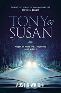 Tony and Susan: The Riveting Novel That Inspired the New Movie Nocturnal Animals (Paperback)
