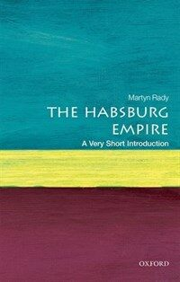 The Habsburg Empire: A Very Short Introduction (Paperback)