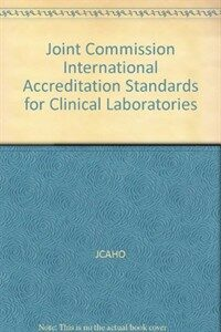 Joint Commission International accreditation standards for clinical laboratories 1st ed