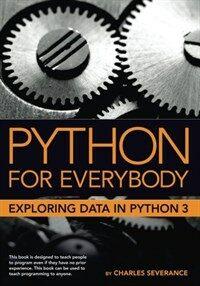 Python for everybody : exploring data using Python 3