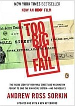 Too Big to Fail: The Inside Story of How Wall Street and Washington Fought to Save the Financial System--And Themselves                                (Paperback)