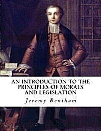 An Introduction to the Principles of Morals and Legislation (Paperback)