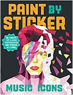Paint by Sticker: Music Icons: Re-Create 12 Classic Photographs One Sticker at a Time! (Paperback)