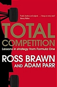 Total Competition : Lessons in Strategy from Formula One (Paperback)