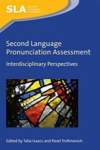 Second language pronunciation assessment : interdisciplinary perspectives