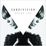 [중고] Daena Jay - Subdivision