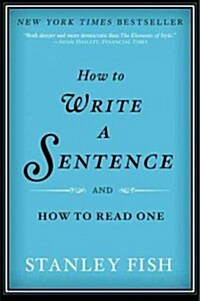 How to Write a Sentence: And How to Read One (Paperback)
