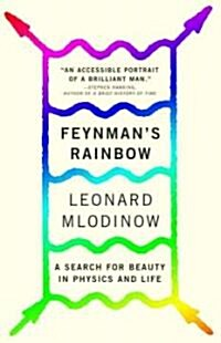 Feynmans Rainbow: A Search for Beauty in Physics and in Life (Paperback)