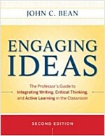 Engaging Ideas : The Professor's Guide to Integrating Writing, Critical Thinking, and Active Learning in the Classroom (Paperback, 2nd Edition)
