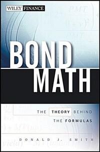 Bond math : the theory behind the formulas