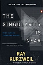 The Singularity Is Near: When Humans Transcend Biology (Paperback)