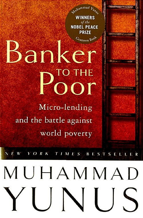 Banker to the Poor: Micro-Lending and the Battle Against World Poverty (Paperback, 2003. Corr. 2nd)
