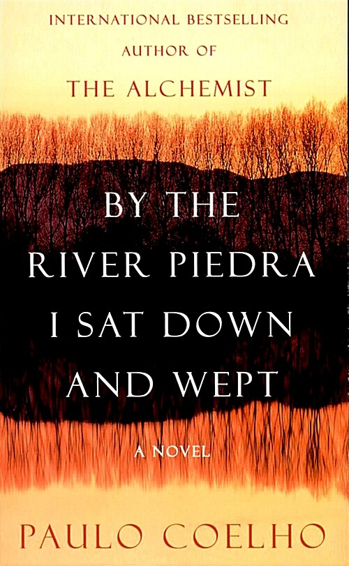 By the River Piedra I Sat Down and Wept (Paperback, International)