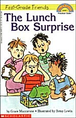 First-Grade Friends: The Lunch Box Surprise (Scholastic Reader, Level 1): The Lunch Box Surprise (Paperback)
