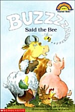 Scholastic Reader Level 1: buzz, Said the Bee (Paperback)