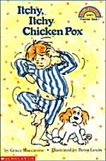 Scholastic Reader Level 1: Itchy, Itchy, Chicken Pox (Paperback)