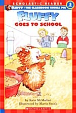 Scholastic Reader Level 3: Fluffy Goes to School (Paperback)