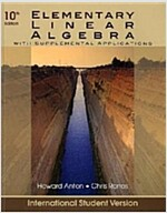 Elementary Linear Algebra with Supplemental Applications (10th Edition, Paperback)