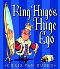 King Hugos Huge Ego (Hardcover)