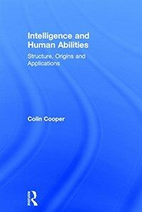 Intelligence and human abilities : structure, origins and applications