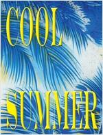 쿨 매거진 COOL Magazine 2호 : SUMMER