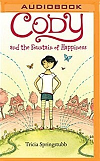 Cody and the Fountain of Happiness (MP3 CD)