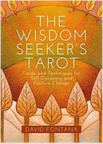 The Wisdom Seeker's Tarot : Cards and Techniques for Self-Discovery and Positive Change (Kit, New ed)
