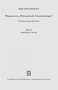 Wittgensteins philosophische Untersuchungen: Ein Kommentar Fur Leser. Band 1: Abschnitte 1 Bis 315 (Paperback, 2, 2., Unverandert)