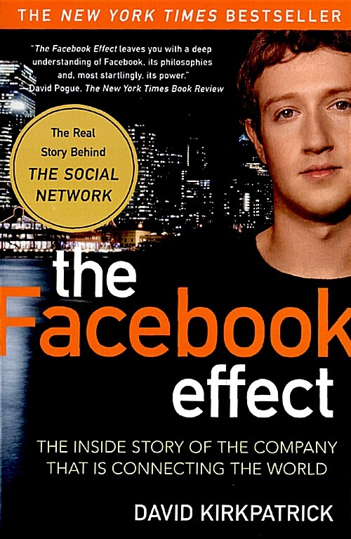 The Facebook Effect: The Inside Story of the Company That Is Connecting the World (Paperback)