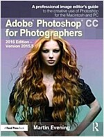 Adobe Photoshop CC for Photographers : 2016 Edition - Version 2015.5 (Paperback)
