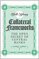 Collateral Frameworks : The Open Secret of Central Banks (Paperback)