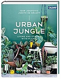 Urban Jungle: Living and Styling with Plants (Hardcover)