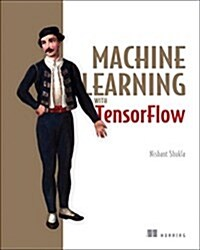 Machine Learning with Tensorflow (Paperback)