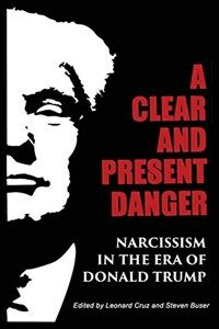 A clear and present danger : narcissism in the era of Donald Trump