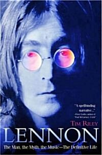 Lennon: The Man, the Myth, the Music - The Definitive Life (Hardcover)