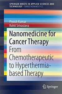 Nanomedicine for cancer therapy [electronic resource] : from chemotherapeutic to hyperthermia-based therapy
