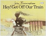 Hey! Get Off Our Train (Paperback)