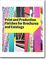 Print And Production Finishes for Brochures And Catalogs (Hardcover)