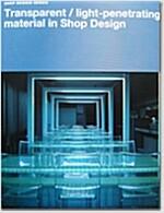 Transparent/Light-Penetrating Material in Shop Design (hardcover)