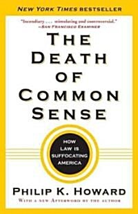 The Death of Common Sense: How Law Is Suffocating America (Paperback)