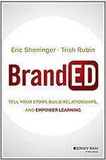 Branded: Tell Your Story, Build Relationships, and Empower Learning (Hardcover)