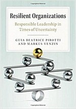 Resilient Organizations : Responsible Leadership in Times of Uncertainty (Hardcover)