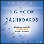 The Big Book of Dashboards: Visualizing Your Data Using Real-World Business Scenarios (Paperback)