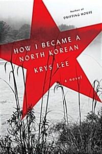 How I Became a North Korean (Paperback)