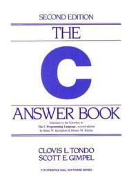 The C answer book : solutions to the exercises in The C programming language, second edition, by Brian W. Kernighan and Dennis M. Ritchie 2nd ed